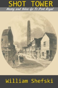 Shot Tower Historical Fiction